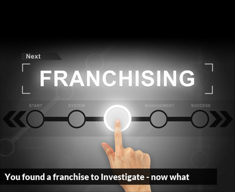 You Found a Franchise to Investigate – Now What? | Best Franchise Opportunities Canada | Scoop.it