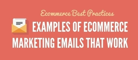 Examples of Ecommerce Marketing Emails that Work! | SEO, Social Media y más | Scoop.it