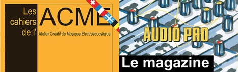Les Cahiers de l'ACME (Atelier Créatif de Musique Electroacoustique) n°273 - 35ème anniversaire | Digital #MediaArt(s) Numérique(s) | Scoop.it