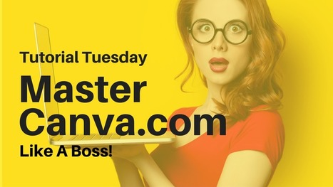 Tutorial Tuesday: How To Use Canva Like A Boss | What's up 4 school librarians | Scoop.it