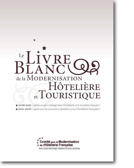 Parution du Livre Blanc de la Modernisation Hôtelière et Touristique | Chambres d'hôtes et Hôtels indépendants | Scoop.it