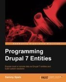 Programming Drupal 7 Entities - Free eBook Share | Technology news | Scoop.it