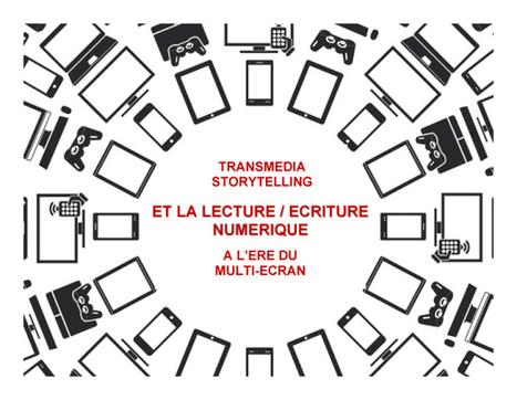 Transmedia storytelling et la lecture/écriture numérique à l'ère du multi-écran | Narration transmedia et Education | Scoop.it