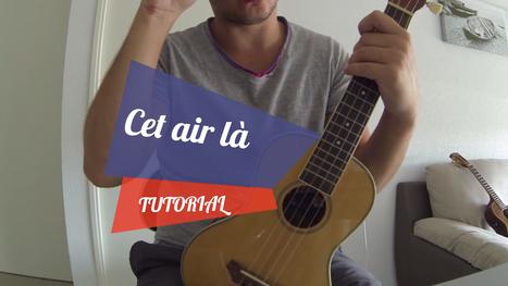 Tablature : Julien Doré – Cet air là | tablature et partition ukulele | Scoop.it