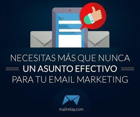 Necesitas más que nunca un asunto efectivo para tu marketing por email   Redaccion de contenidos, artículos seleccionados por Eva Sanagustin   Scoop.it