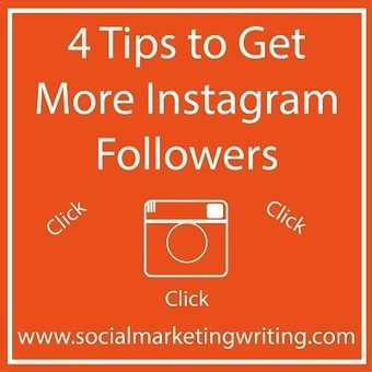 4 Tips To Get More Instagram Followers - Business 2 Community | Social Media, Marketing, Business | Scoop.it