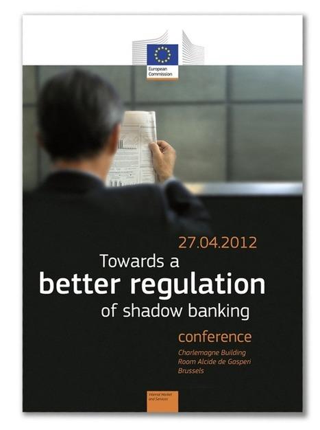 Shadow banking - European Commission   banking regulation   Scoop.it