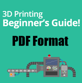 3DPI's 3D Printing Beginner's Guide PDF - 3D Printing Industry | 3D Printing  Robotics  Design  Composites and Manufacturing in CTE education | Scoop.it