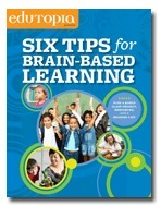 Six Tips for Brain-Based Learning | Edutopia | UDL & ICT in education | Scoop.it