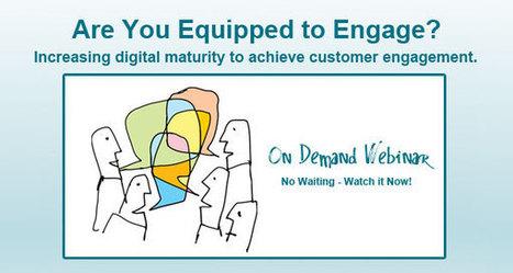 Increasing Digital Maturity to Achieve Customer Engagement 2 | Ayantek | Ayantek's User Experience Design Digest | Scoop.it