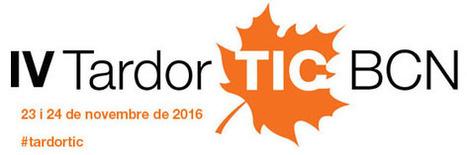 23 i 24 de novembre: IV Tardor TIC BCN  | Actualitat dels centres de Sarrià-Sant Gervasi | Scoop.it