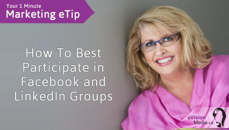 How To Best Participate in Facebook and LinkedIn Groups | Social Media | Scoop.it