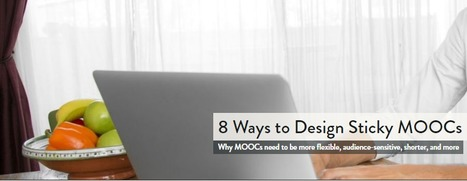 8 Ways to Design Sticky MOOCs - Class Central's MOOC Report | Soup for thought | Scoop.it
