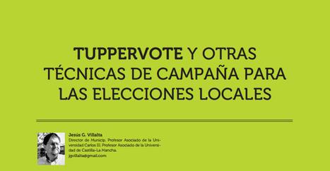 Tuppervote y otras técnicas de campaña para las elecciones locales /Jesús G. Villalta | Comunicación Política | Scoop.it
