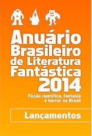Mensagens do Hiperespaço: Anuário 2014 - Lançamentos | Ficção científica literária | Scoop.it