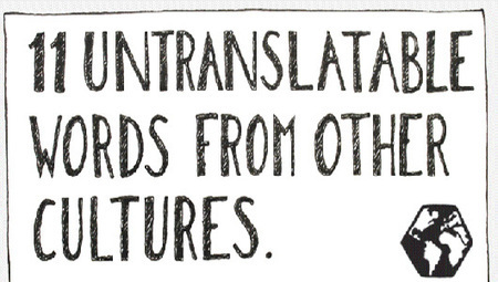 Say what? 11 untranslatable words from other cultures [Infographic] | Second Language | Scoop.it