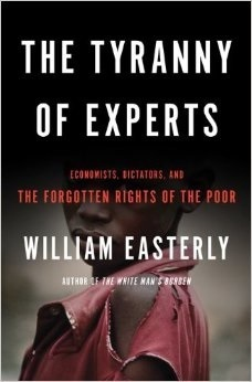 Geoff Lamb's review of William Easterly's 'The Tyranny of Experts' | International Development Cooperation | Scoop.it