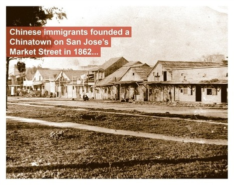 There Was a Chinatown in San Jose | Community Village World History | Scoop.it