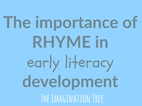 The importance of rhyme in early literacy development - The Imagination Tree | Dyslexia and Early Literacy Success for All Students | Scoop.it