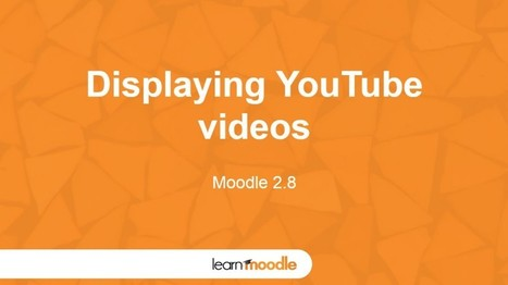 Moodle 2.8 Display Youtube Videos & Media - Moodle Tuts | Moodle and Web 2.0 | Scoop.it