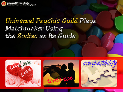 Universal Psychic Guild Plays Matchmaker Using the Zodiac as Its Guide | Psychic, Astrology and Spiritual Scoop | Scoop.it