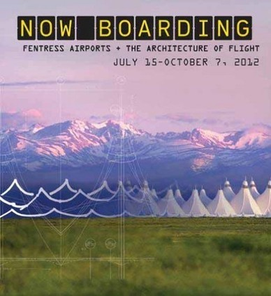 [Denver, USA] 'Now Boarding: Fentress Airports + The Architecture of Flight' Exhibition | The Architecture of the City | Scoop.it