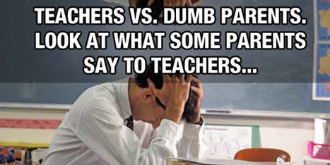 When Dumb Parents Complain To Teachers About Their Kids…   Teaching Tips   Scoop.it