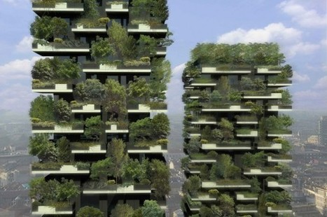 World's First Vertical Forest Under Construction in Milan | Expressive Culture | Scoop.it