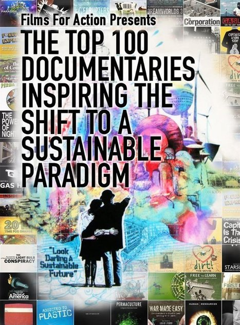 The Top 100 Documentaries Inspiring the Shift to a Sustainable Paradigm | Towards A Sustainable Planet: Priorities | Scoop.it