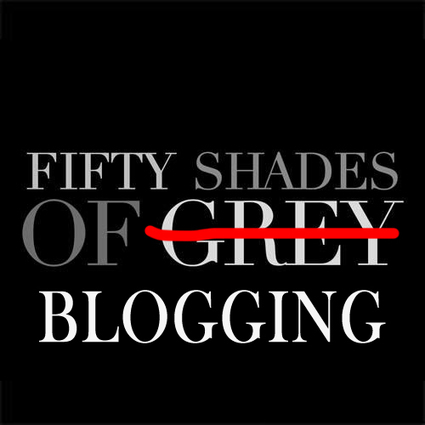 Fifty Shades of Blogging | Internet Marketing Z6 | Scoop.it