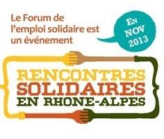 Forum de l'emploi solidaire en Rhône-Alpes   Économie Sociale et Solidaire   Scoop.it