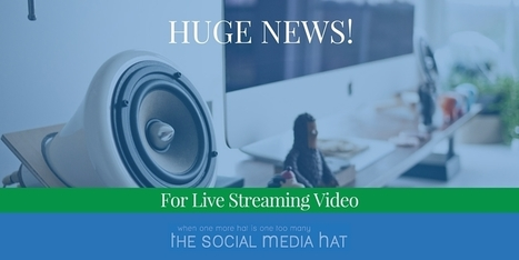Huge News For Live Streaming Video | The Content Marketing Hat | Scoop.it