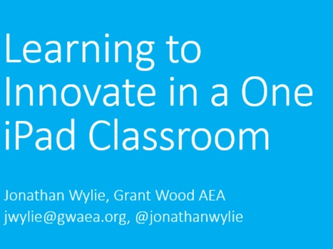 Learning to Innovate in a One iPad Classroom | iPad classroom | Scoop.it