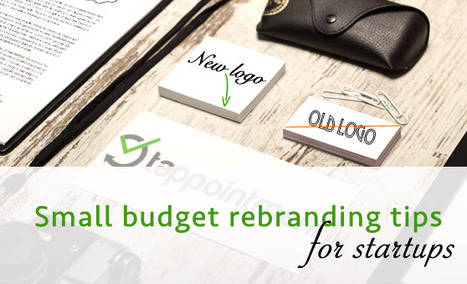 How to rebrand your startup in less than 2 weeks without going crazy and spending too much! | Startupper | Scoop.it