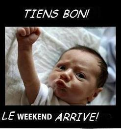 Tiens bon le weekend arrive ! | Val | Scoop.it
