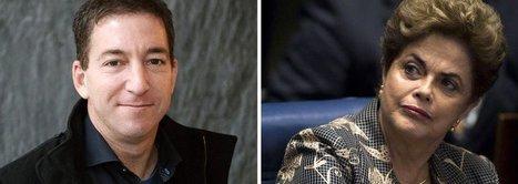 Greenwald: Presidente eleita é tirada por gangue de criminosos #Dilma #Brasil | Saif al Islam | Scoop.it