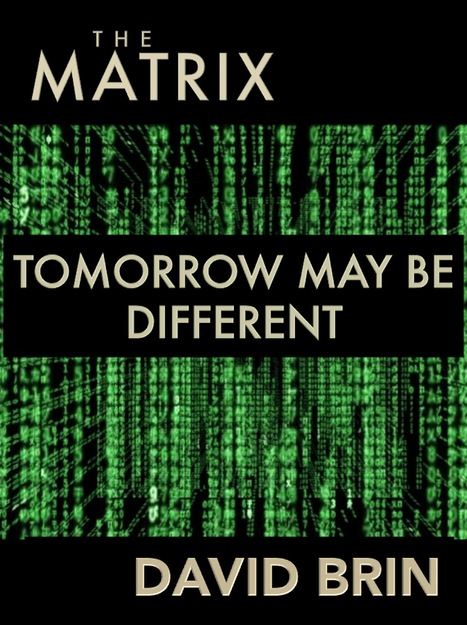 The Matrix: Tomorrow May Be Different | Popular Culture Forges Tomorrow: From Star Wars to Lord of the Memes | Scoop.it