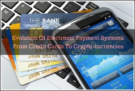 Evolution Of Electronic Payment Systems: From Credit Cards To Cryptocurrencies | Business | Scoop.it