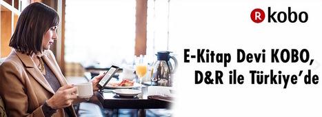 Kobo, D&R ortaklığıyla Türkiye pazarına iddialı bir giriş yaptı | Kindle Haberleri | Scoop.it