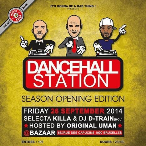 26.09.14 • Dancehall Station! Season opening edition! • Selecta Killa & DJ D-train! • Hosted by Original Uman | CHRONYX.be : we love to party ! | Scoop.it