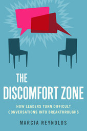 The Discomfort Zone: How Leaders Turn Difficult Conversations Into Breakthroughs - Transformational Coaching and Effective Leadership | Thoughts on Learning and Leadership | Scoop.it