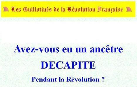 Site du jour (65) : Les guillotinés de la Révolution Française | CGMA Généalogie | Scoop.it