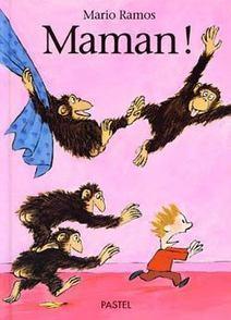 Mario Ramos - Maman ! | Liens pour la CLASSE: ELL, FLE, taalinitiatie Frans, initiation au Français | Scoop.it