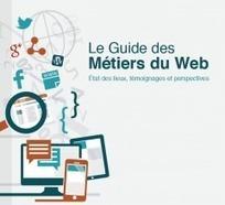 Guide – Les métiers du web : état des lieux, témoignages et perspectives   Communication 2.0 et réseaux sociaux   Scoop.it