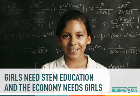 STEM Education for Girls Is Good for the Economy | Blogging4Jobs | Entrepreneurship, Innovation | Scoop.it