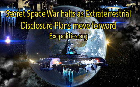 Secret Space War halts as Extraterrestrial Disclosure Plans move forward | Science, Space, and news from 'out there' | Scoop.it