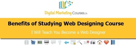 Benefits of Studying Web Designing Course | Digital Marketing Courses | Digital Marketing Courses in Chennai | Scoop.it