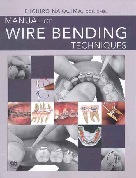 Dental Books: Manual of Wire Bending Techniques | Books that you should read! | Scoop.it