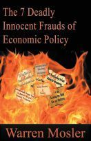 WARREN MOSLER - 7 Deadly Innocent Frauds of Economic Policy | Modern money | Scoop.it