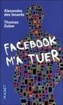 Facebook m'a tuer - poche - Thomas Zuber, Alexandre Des Isnards - Livre - Fnac.com | Réseaux sociaux et déconnection | Scoop.it
